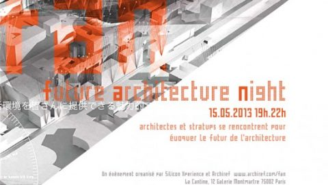 FAN / Future Architecture Night le 15 mai à Paris
